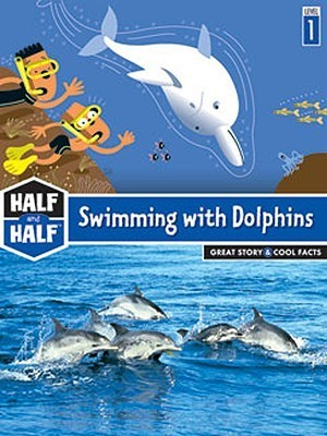 Half and Half-Swimming with Dolphins  by  Laurence Gillot