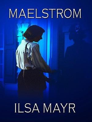 Maelstrom Ilsa Mayr