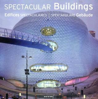 Spectacular Buildings / Edifices Specaculaires / Spektakulare Gebaude Marion Westerhoff