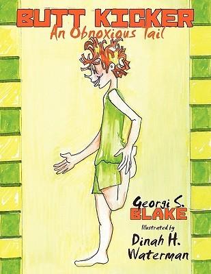 Butt Kicker: An Obnoxious Tail  by  Georgi S. Blake