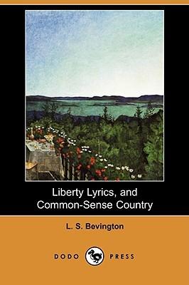 Liberty Lyrics, and Common-Sense Country Louisa Sarah Bevington
