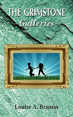 The Grimstone Galleries  by  Louise A. Bruzon