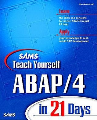 Teach Yourself ABAP 4 in 21 Days Ken Greenwood