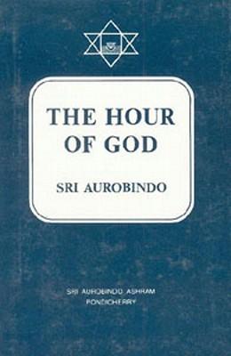 Hour Of God  by  Sri Aurobindo