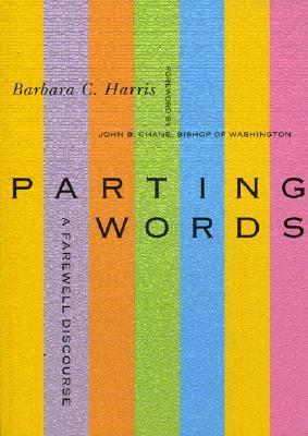 Parting Words: A Farewell Discourse (Cloister Books)  by  Barbara C. Harris
