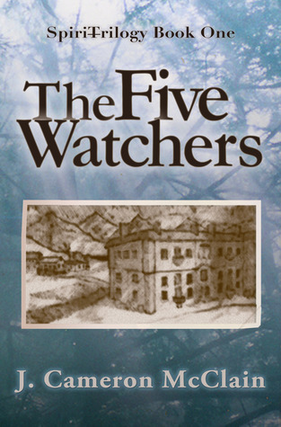The Five Watchers  by  J. Cameron McClain