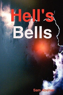 Hells Bells  by  Sam Abshier