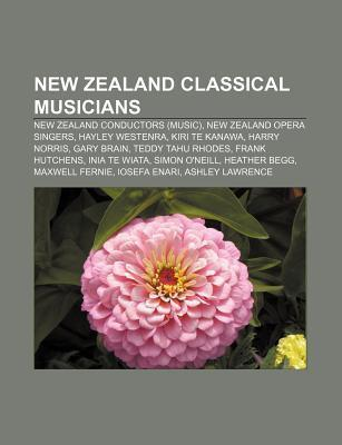 New Zealand Classical Musicians: Hayley Westenra, Frank Hutchens, Amalia Hall,  by  Books LLC