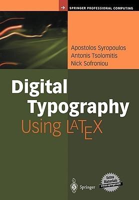 Digital Typography Using Latex Apostolos Syropoulos