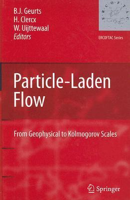 Particle-Laden Flow: From Geophysical to Kolmogorov Scales Bernard J. Geurts
