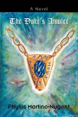 The Dukes Amulet Phyllis Martino-Nugent