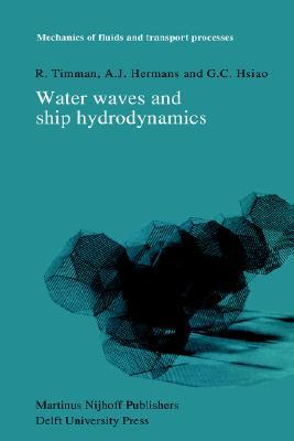 Water Waves And Ship Hydrodynamics: An Introduction  by  R. Timman