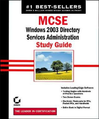 MCSE/MCSE: Windows 2003: Directory Services Administration Study Guide  by  Anil Desai