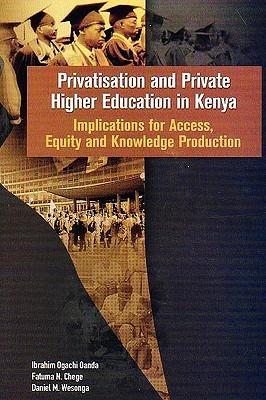 Privatisation and Private Higher Educat Ibrahim Ogachi Oanda
