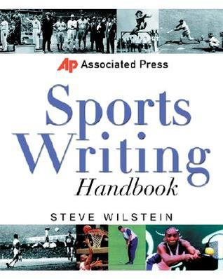 Associated Press Sports Writing Handbook Steve Wilstein