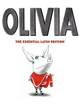 Olivia: The Essential Latin Edition  by  Ian Falconer