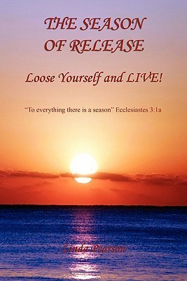 The Season of Release - Loose Yourself and Live!  by  Linda Pearson