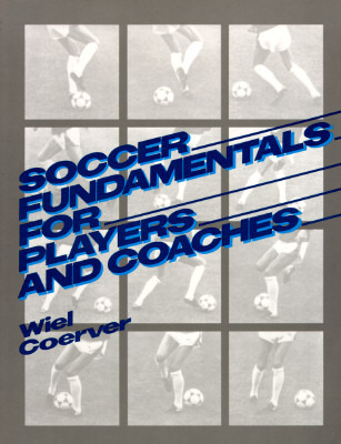 Soccer Fundamentals for Players and Coaches Wiel Coerver