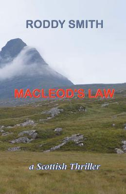 MacLeods Law: A Scottish Thriller  by  Roddy Smith