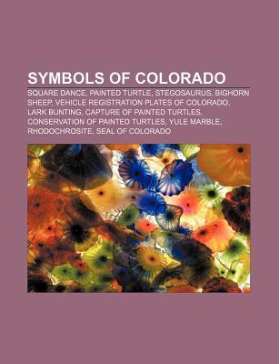 Symbols of Colorado: Square Dance, Stegosaurus, Vehicle Registration Plates of Colorado, Bighorn Sheep, Painted Turtle, Lark Bunting  by  Books LLC