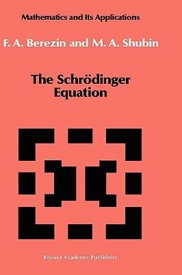 The Schrödinger Equation F.A. Berezin