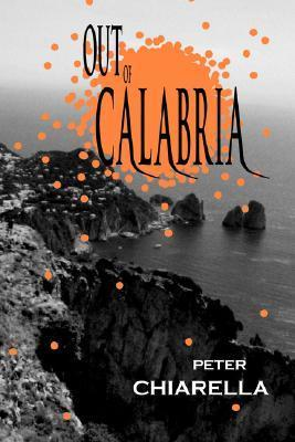 Out of Calabria  by  Peter Chiarella