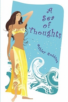 A Sea of Thoughts  by  Ashley  Robbins