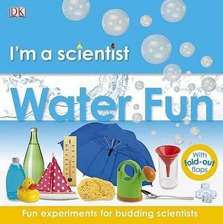 Im a Scientist: Water Fun  by  Lucy Barnard
