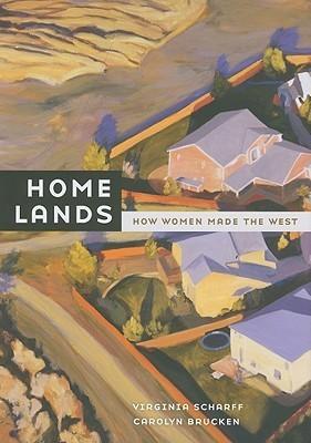 Home Lands: How Women Made the West Virginia Scharff