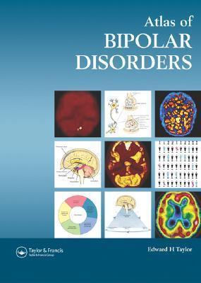 Atlas Of Bipolar Disorders  by  Edward H. Taylor