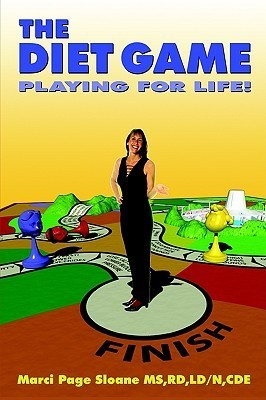 The Diet Game: Playing For Life!  by  Marci Page Sloane