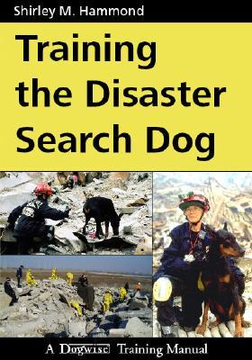 Training the Disaster Search Dog  by  Shirley M. Hammond
