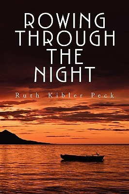 Rowing Through the Night  by  Ruth Kibler Peck