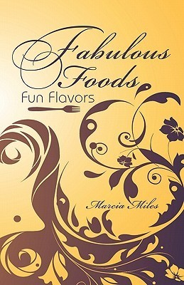Fabulous Foods: Fun Flavors  by  Marcia Miles