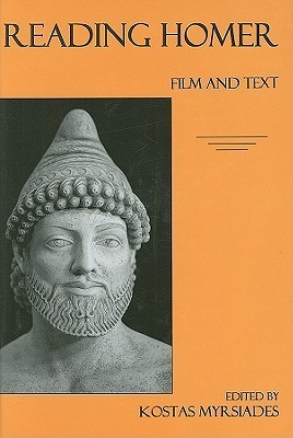 Reading Homer: Film And Text  by  Kostas Myrsiades