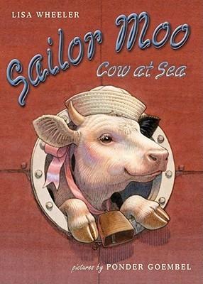 Sailor Moo: Cow at Sea  by  Lisa Wheeler