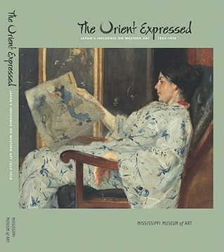 The Orient Expressed: Japans Influence on Western Art, 1854-1918  by  Gabriel P. Weisberg