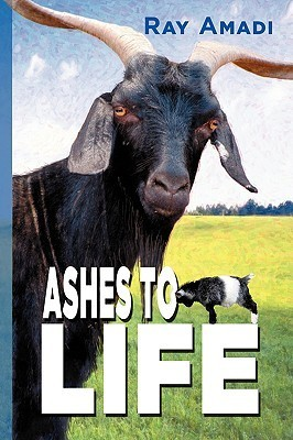 Ashes to Life  by  Ray Amadi