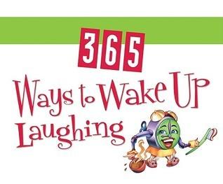 365 Ways To Wake Up Laughing  by  Rachel St. John-Gilbert
