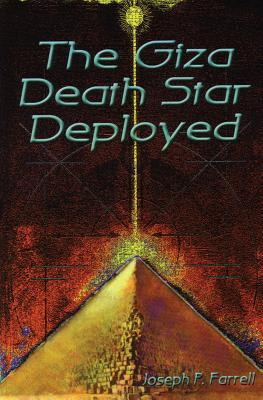 Giza Death Star Deployed: The Physics and Engineering of the Great Pyramid Joseph P. Farrell