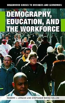 Demography, Education, and the Workforce Robert I. Lerman