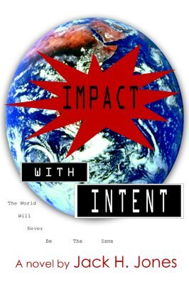 Impact with Intent  by  Jack H. Jones