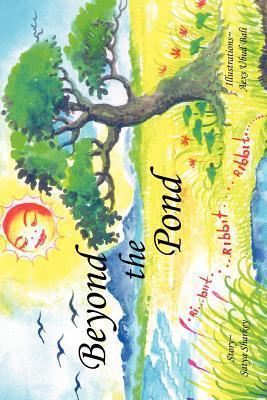 Beyond the Pond  by  Satya Sharkey