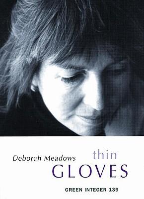 Thin Gloves  by  Deborah Meadows