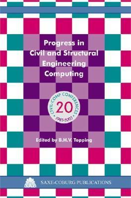 Progress in Civil and Structural Engineering Computing  by  B.H.V. Topping