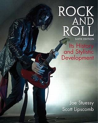 Rock & Roll: Its History & Stylistic Development Joe Stuessy