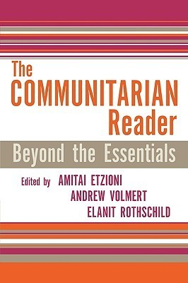 The Communitarian Reader: Beyond the Essentials (Rights and Responsibilities  by  Amitai Etzioni