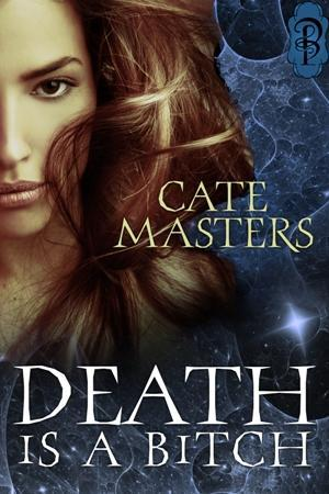 Death is a Bitch  by  Cate Masters