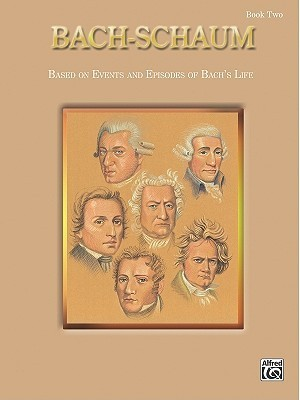Bach-Schaum: Based on Events and Episodes of Bachs Life (Schaum Master Composer Series)  by  John Schaum