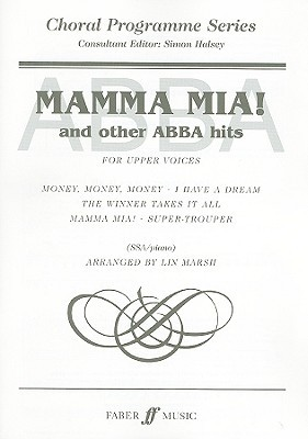 ABBA: Mamma Mia and Other ABBA Hits: For Upper Voices Lin Marsh